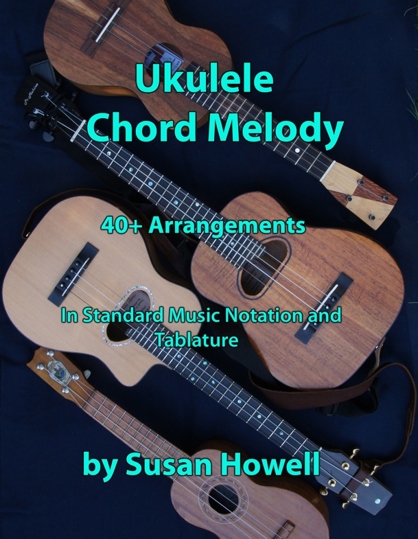 Ukulele Chord Melody Book by Susan Howell